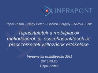 Verseny és szabályozás 2012 2013.09.25 Pápai Zoltán .