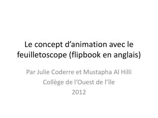 Le concept  d'animation  avec le  feuilletoscope ( flipbook en  anglais )