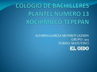 COLOGIO DE BACHILLERES PLANTEL NUMERO 13 XOCHIMILCO TEPEPAN
