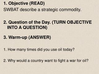 1. Objective (READ) SWBAT describe a strategic commodity.