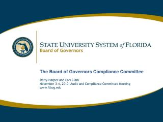 The Board of Governors Compliance Committee Derry Harper and Lori Clark