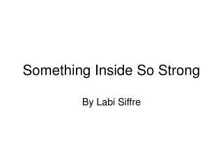 Something Inside So Strong
