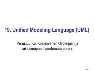 19. Unified Modeling Language (UML)