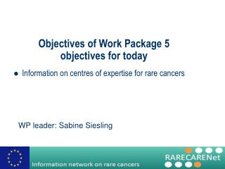 Objectives of Work Package 5 objectives for today