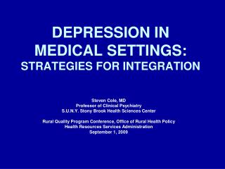 DEPRESSION IN  MEDICAL SETTINGS:  STRATEGIES FOR INTEGRATION