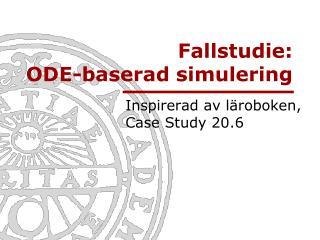 Fallstudie: ODE-baserad simulering
