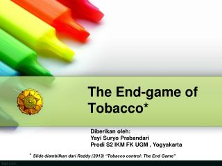 The End-game of Tobacco*