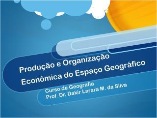 Produção e Organização Econômica do Espaço Geográfico