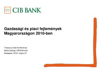 Gazdasági és piaci fejlemények Magyarországon 2010-ben
