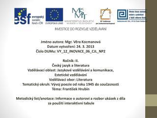 Jméno autora: Mgr. Věra Kocmanová Datum vytvoření: 24. 3. 2013