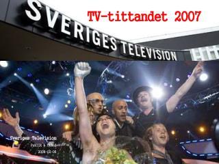 Sveriges Television Publik & Utbud 2008-02-05