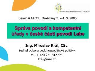 Správa povodí a kompetentní úřady v české části povodí Labe
