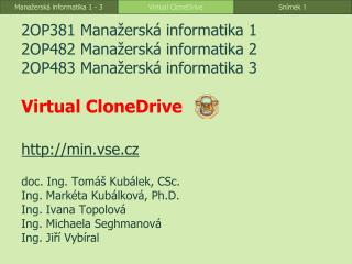 doc. Ing. Tomáš Kubálek, CSc. Ing . Markéta Kubálková,  Ph.D . Ing. Ivana Topolová