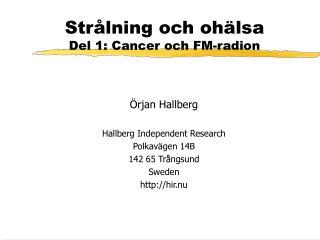 Strålning och ohälsa Del 1: Cancer och FM-radion