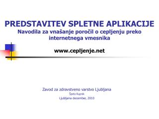 Zavod za zdravstveno varstvo Ljubljana Špela Rupnik Ljubljana december, 2010