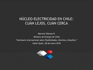 NÚCLEO-ELECTRICIDAD EN CHILE:  CUÁN LEJOS, CUÁN CERCA