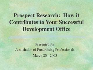 Prospect Research:  How it Contributes to Your Successful Development Office