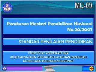 Per aturan Menteri Pendidikan Nasional No.20/2007