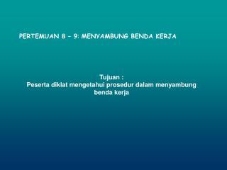 PERTEMUAN 8 – 9 :  MENYAMBUNG BENDA KERJA