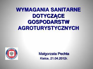 WYMAGANIA SANITARNE DOTYCZĄCE  GOSPODARSTW AGROTURYSTYCZNYCH