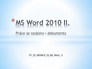 MS Word 2010 II. Práce se soubory - dokumenty