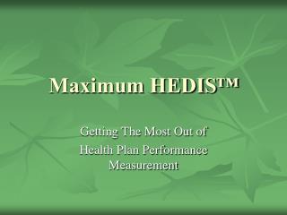 Maximum HEDIS