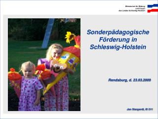 Sonderp dagogische F rderung in  Schleswig-Holstein                                                  Rendsburg, d. 23.03