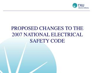 PROPOSED CHANGES TO THE 2007 NATIONAL ELECTRICAL SAFETY CODE