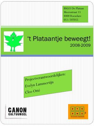 't Plataantje beweegt! 2008-2009