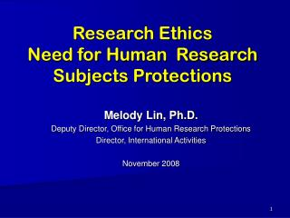 Research Ethics Need for Human  Research Subjects Protections