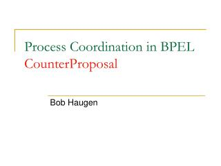 Process Coordination in BPEL CounterProposal