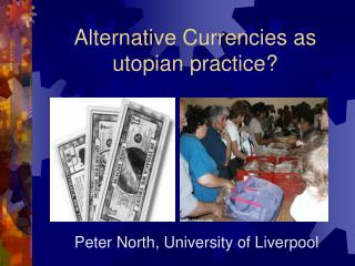 Alternative Currencies as utopian practice?