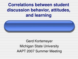 Correlations between student discussion behavior, attitudes, and learning