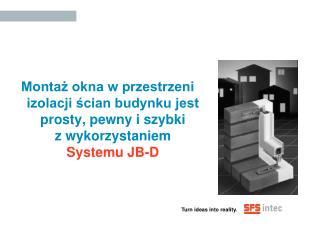 System JB-D to idealne rozwiązanie dla domów energooszczędnych i pasywnych