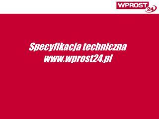 Specyfikacja techniczna wprost24.pl