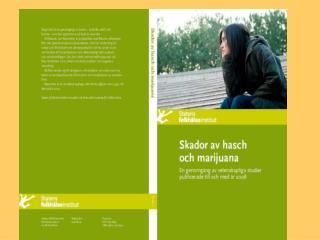 Utgiven av  Statens folkhälsoinstitut (2009)        Författare  Jan Ramström