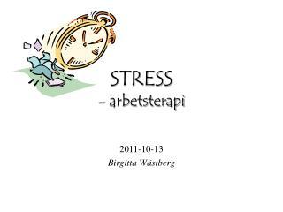 STRESS  - arbetsterapi