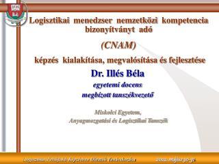 Logisztikai  menedzser  nemzetközi  kompetencia bizonyítványt  adó (CNAM)