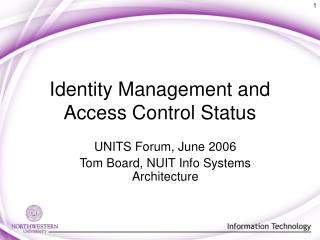 Identity Management and Access Control Status