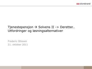 Tjenestepensjon    Solvens II -> Deretter.. Utfordringer og løsningsalternativer
