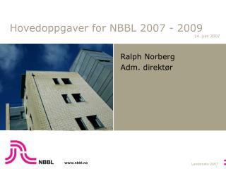 Hovedoppgaver for NBBL 2007 - 2009