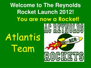 Welcome to The Reynolds Rocket Launch 2012!