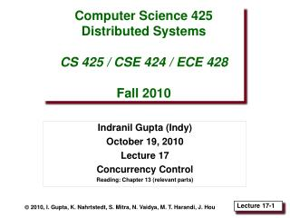 Computer Science 425 Distributed Systems CS 425 / CSE 424 / ECE 428 Fall 2010