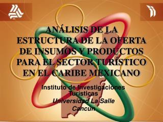 AN LISIS DE LA ESTRUCTURA DE LA OFERTA DE INSUMOS Y PRODUCTOS PARA EL SECTOR TUR STICO EN EL CARIBE MEXICANO