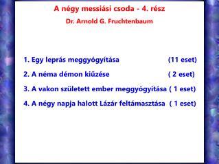 A n�gy messi�si csoda - 4. r�sz Dr. Arnold G. Fruchtenbaum