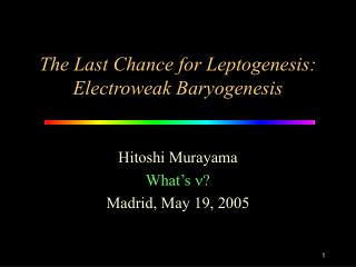 The Last Chance for Leptogenesis: Electroweak Baryogenesis
