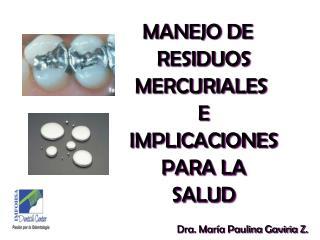 MANEJO DE RESIDUOS MERCURIALES E IMPLICACIONES PARA LA SALUD