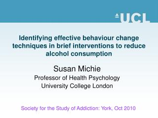 Identifying effective behaviour change techniques in brief interventions to reduce alcohol consumption