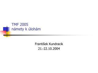TMF 2005 námety k úlohám