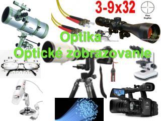 Optika  Optické zobrazovanie